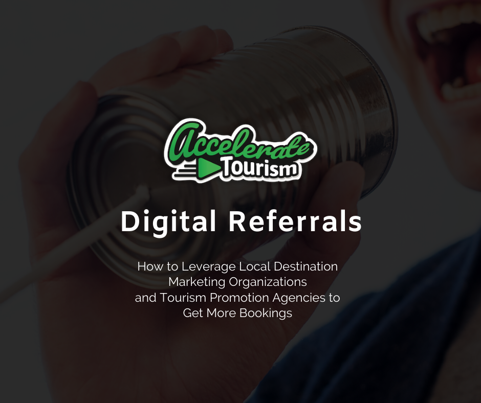 Digital Referrals: How to Leverage Local Destination Marketing Organizations and Tourism Promotion Agencies to Get More Bookings