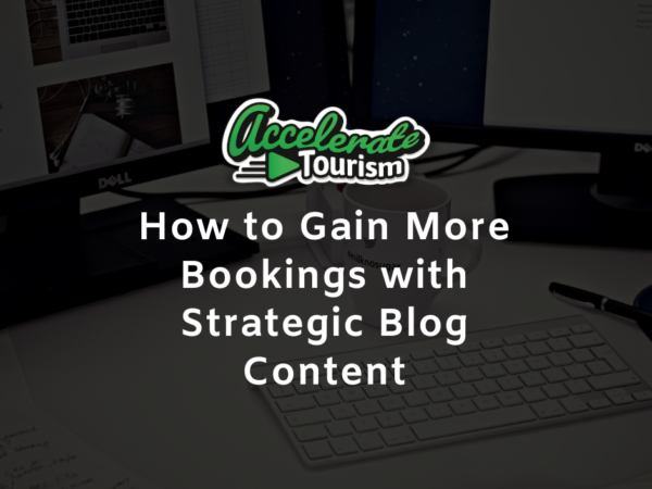 How to Gain More Bookings with Strategic Blog Content