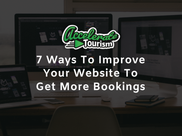 7 Ways To Improve Your Website To Get More Bookings