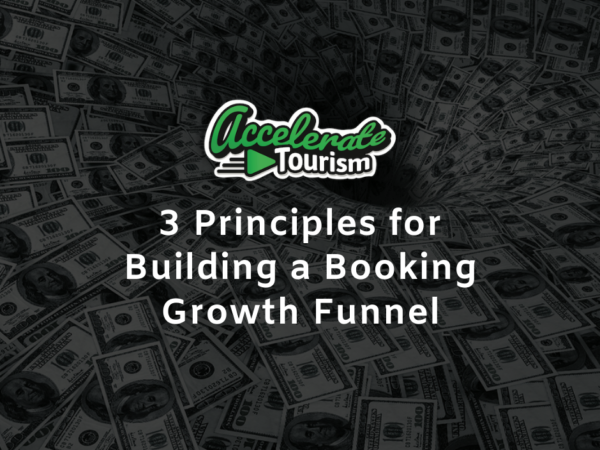 3 Principles for Building a Booking Growth Funnel