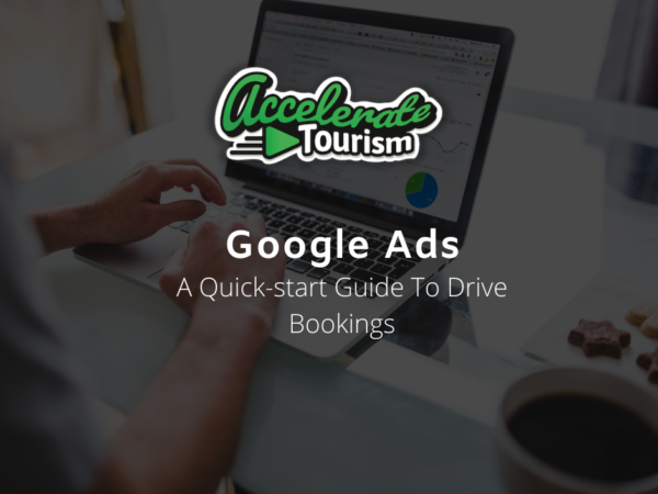 Google Search Ads: A Quick-start Guide to Drive Bookings